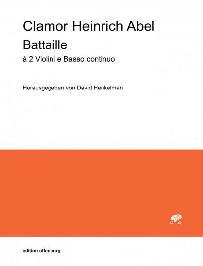Abel, Clamor Heinrich (1634–1696): Battaille