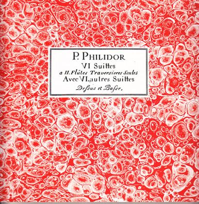 Philidor, Pierre Danican: Suittes a deux flûtes Traversieres Seules op. 1, 2, 3