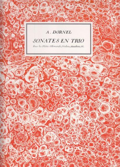 Dornel, Antoine (~1680–1756):  Sonates en Trio op. 3