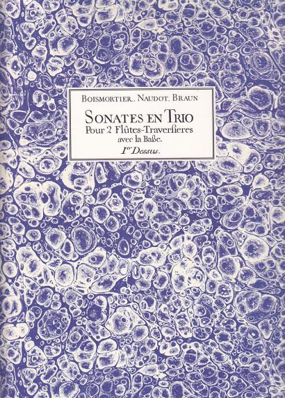 Naudot op. 2 / Braun op. 3 / Boismortier op. 12: Sonates en Trio