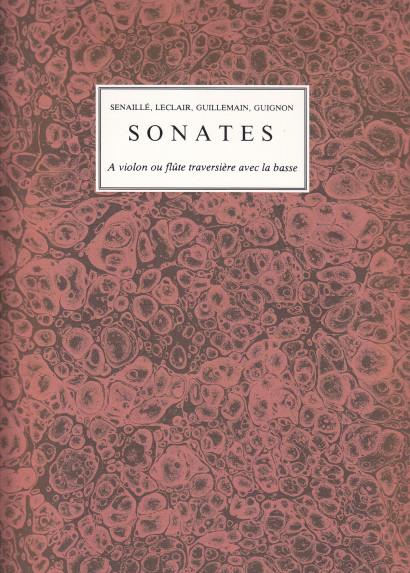 Senaillé (livre 1 & 2), Leclair (livre 1, 2 & 4), Guillemain (livre 1),Guignon (op. 1): Sonates