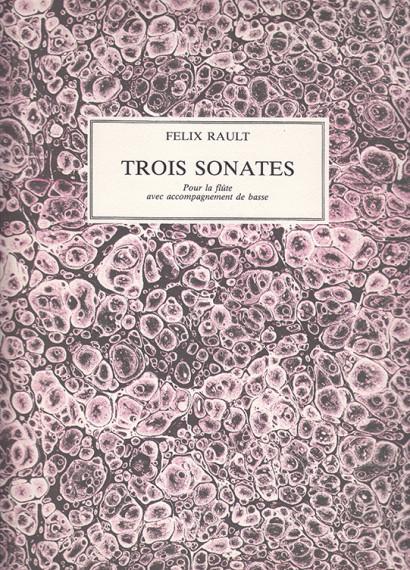 Rault, Felix (1736–1800): Trois Sonates