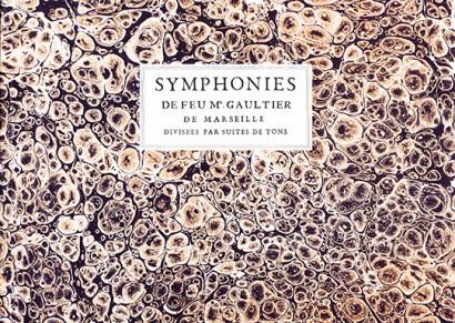 Gaultier, Pierre (1642–1696):Symphonies de feu M. Gaultier