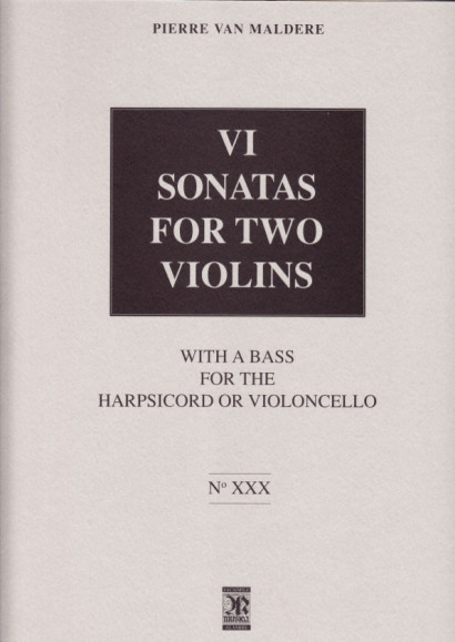 Maldere, Pierre van (1729-1768): VI Sonatas for two violins