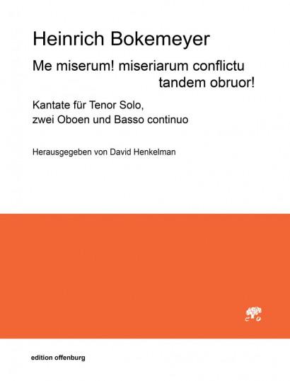 Bokemeyer, Heinrich (1679–1751): Me miserum! miseriarum conflictu tandem obruor!