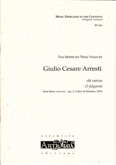 Arresti, Giulio C.  (1625-~1704): Ad cantus & O fulgorem - original version for mixed choir