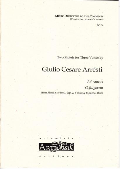 Arresti, Giulio C. (1625-~1704): Ad cantus & O fulgorem - Convent-version