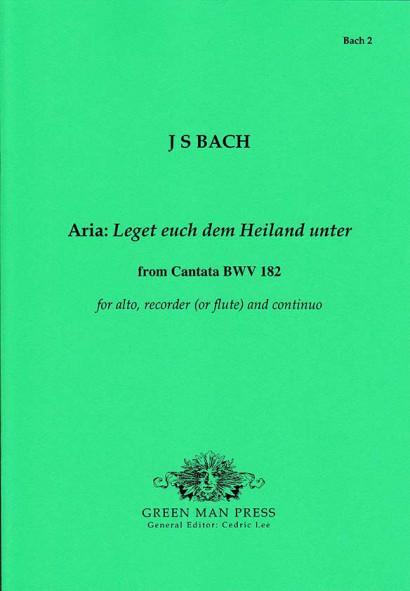Bach, Johann Sebastian: Leget euch dem Heiland unter