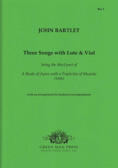 Bartlett, John (17. Jh.): Three Songs with Lute & Viol