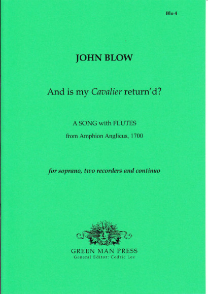 Blow, John  (1649-1708): And is my Cavalier return'd?