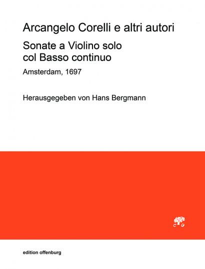 Corelli, Arcangelo (1653–1713) e altri autori: 10 Sonate a Violino solo col Basso continuo