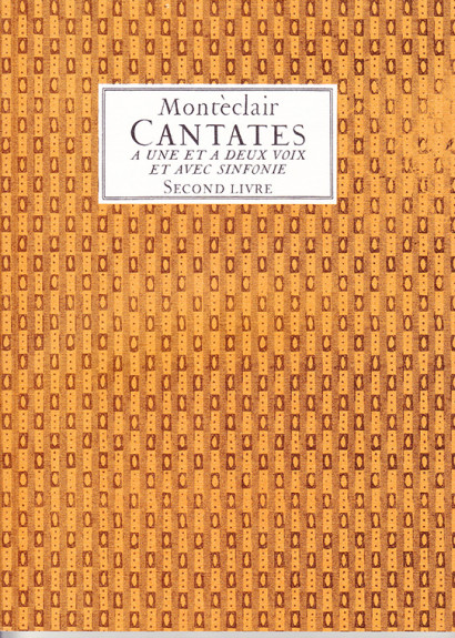 Pignolet de Monteclair, M. (1667– 1737): Cantatas Second Livre