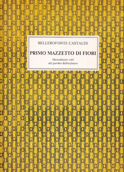 Castaldi, Bellerofonte (1580/1–1649): Primo Mazzetto di Fiori