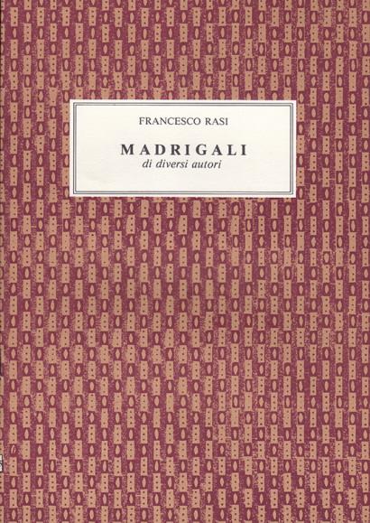 Rasi, Francesco (1574– 1621): Madrigali di diversi autori a voce sola