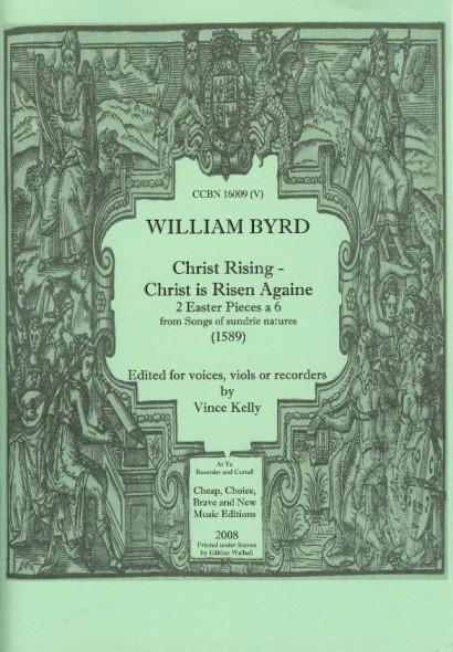 Byrd, William (1543-1623): Christ rising & Christ is Risen Againe (SATTTB)