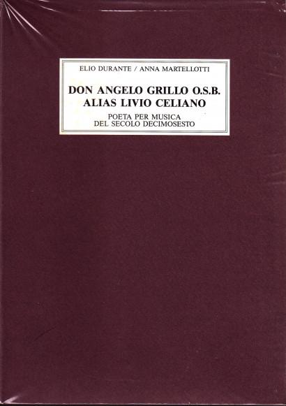 Durante, Elio / Martellotti, Anna: Don Angelo Grillo O.S.B. Alias Livio Celiano