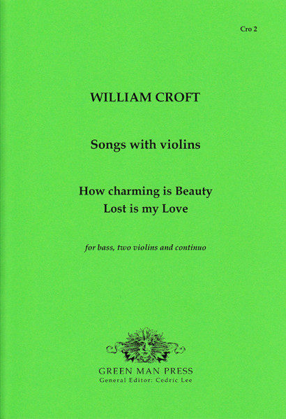 Croft, William: How charming is Beauty & Lost is my Love