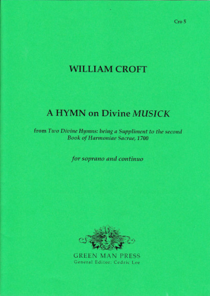 Croft, William (1678-1727): A Hymn to Divine Musick (1700)
