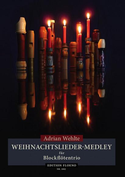 Wehlte, Adrian: Advents- und Weihnachtslieder-Medley