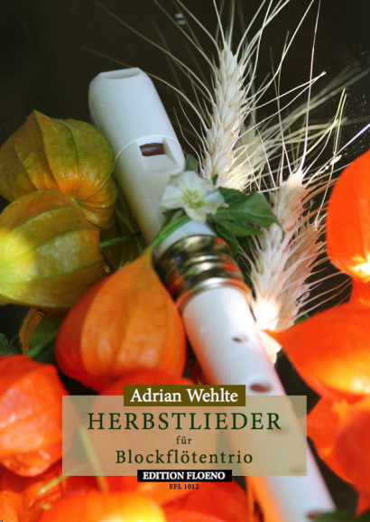 Wehlte, Adrian: 12 Autumn songs and Medleys