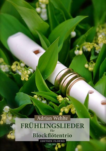 Wehlte, Adrian: 14 Frühlingslieder