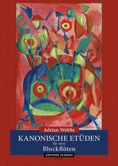Wehlte, Adrian: Canonic Etudes