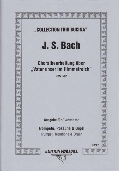 "Bach, Johann Sebastian: Choralbearbeitung über ""Vater unser im Himmelreich"""