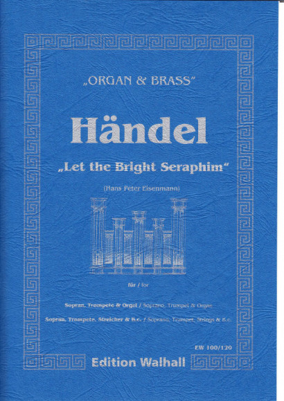 Händel, Georg Friedrich (1685- 1759): Let the Bright Seraphim - Orgelfassung