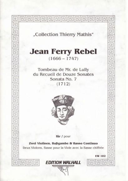 Rebel, Jean-Ferry  (1666-1747): Sonata No. 7 (Tombeau de Lully)
