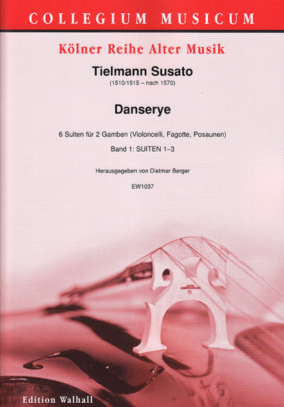 Susato, Tielmann (1510/1515–after 1570): Danserye – 6 Suites