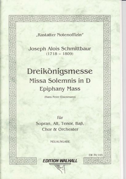 "Schmittbaur, Joseph Alois (1718-1809): Missa Solemnis op. 1 ""Dreikönigsmesse""<br>- piano score"