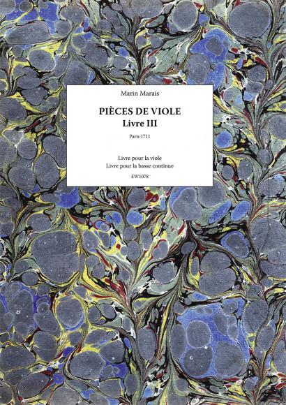 Marais, Marin (1656–1728): Pièces de viole – Livre III