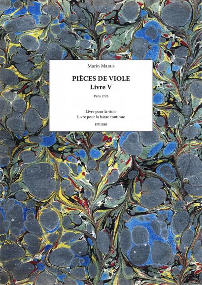 Marais, Marin (1656–1728): Pièces de viole – Livre V