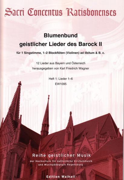 Blumenbund geistlicher Lieder des Barock II: Zweites Dutzend – Teil 1<br>Partitur – Lieder 1–6