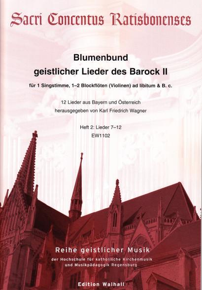 Blumenbund geistlicher Lieder des Barock II: Zweites Dutzend – Teil 2<br>Partitur – Lieder 7–12