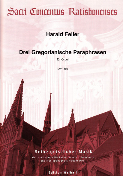 Feller, Harald (*1951): Drei Gregorianische Paraphrasen