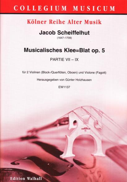 Scheiffelhut, Jacob (1647–1709): Musikalisches Klee=Blat op. 5