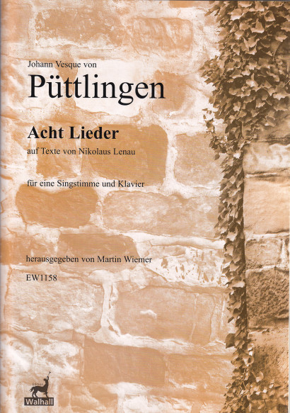 Püttlingen, Johann Vesque von (1803–1883): 8 Lieder on poems by Nikolaus Lenau