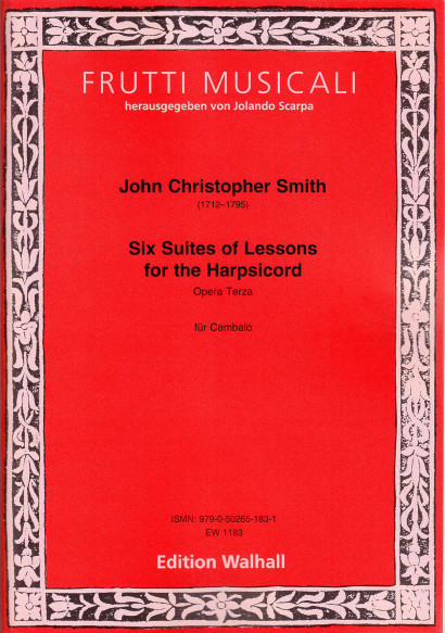 Smith, John Christopher (1712–1795): Six Suites of Lessons for the Harpsicord op. 3