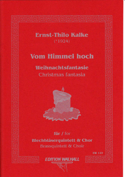 Kalke, Ernst-Thilo (*1924): Vom Himmel Hoch <br>- score & parts for brass