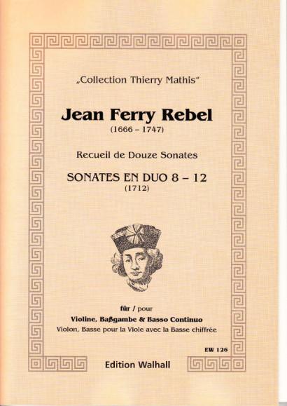 Rebel, Jean-Ferry (1666-1747): Sonaten Nr. 8-12