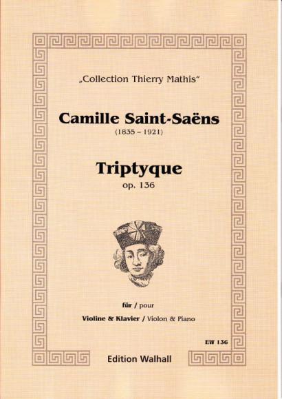 Saint-Saëns, Camille (1835-1921): Triptyque op. 136