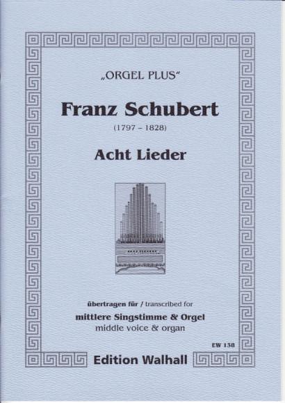 Schubert, Franz (1797-1828): Acht Lieder