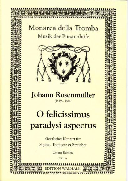 Rosenmüller, Johann (1619–1684): O felicissimus paradysi aspectus - score