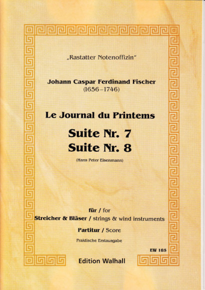 Fischer, Johann Caspar Ferdinand (1656-1746): Journal du Printems - Suite Nr. 7 in g-dorisch & Suite Nr. 8 in C. Suite Nr. 8