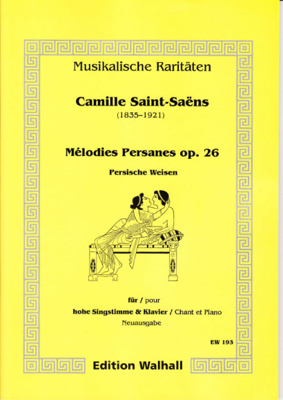 Saint-Saëns, Camille (1835-1921): Mélodies Persanes op. 26