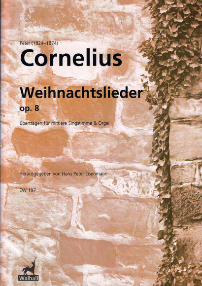 Cornelius, Peter (1824–1874): Acht Weihnachtslieder - for contralto (baritone)