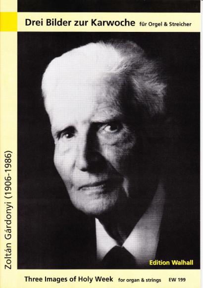 Gárdonyi, Zoltán (1906-1986): Drei Bilder zur Karwoche - Partitur