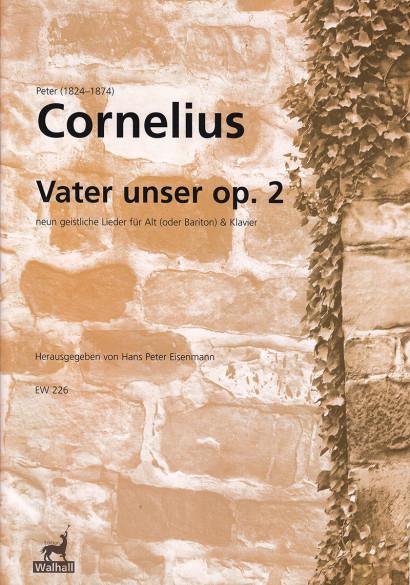 Cornelius, Peter (1824-1874): Vater unser op. 2 - for contralto (baritone) & piano
