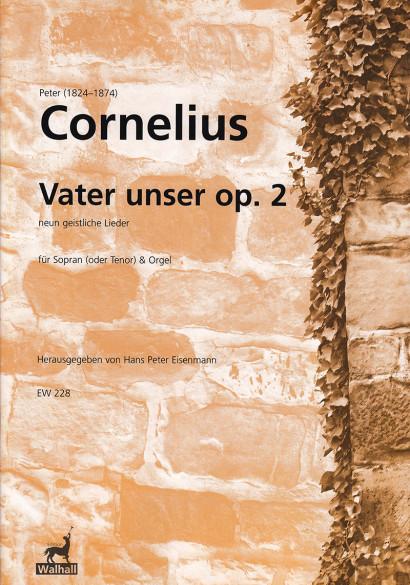 Cornelius, Peter (1824-1874): Vater unser op. 2 - for soprano (tenor) & organ